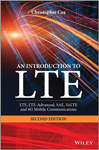 An Introduction to LTE: LTE, LTE-Advanced, SAE, VoLTE and 4G