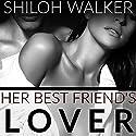 Her Best Friend's Lover Audiobook by Shiloh Walker Narrated by Brooke Hayden, Douglas Berger