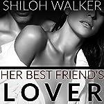 Her Best Friend's Lover | Shiloh Walker