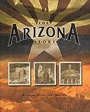 The Arizona Story, The Arizona Historical Society, 1423604628