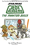 The Phantom Bully (Star Wars: Jedi Academy #3)