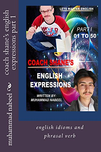 coach shane's english expressions part 1: idioms and phrasal verb (English Edition)