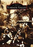 img - for Yosemite Valley (CA) (Images of America) by Leroy Radanovich (2004-08-11) book / textbook / text book
