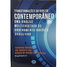 Transformações do Direito Contemporâneo: uma análise multifacetada do ordenamento jurídico brasileiro