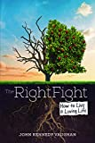 Download The Right Fight: How to Live a Loving Life in PDF ePUB Free Online