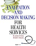 img - for Evaluation and Decision Making for Health Services by James E Veney (2005-01-02) book / textbook / text book