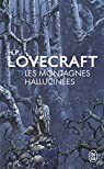 Les montagnes hallucinées par  Howard Phillips Lovecraft
