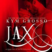 Jax: Immortals of New Orleans, Book 7 | Kym Grosso