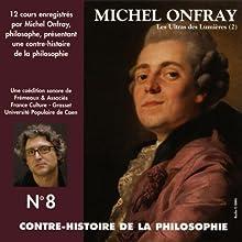 Contre-histoire de la philosophie 8.1: Les Ultras des Lumières - De Helvétius à Sade et Robespierre Discours Auteur(s) : Michel Onfray Narrateur(s) : Michel Onfray