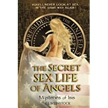 The Secret Sex Life of Angels: Mysteries of Isis