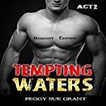 Tempting Waters: Naughty Edition, Act 2 | Peggy Sue Grant