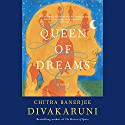 Queen of Dreams Audiobook by Chitra Banerjee Divakaruni Narrated by Deepti Gupta