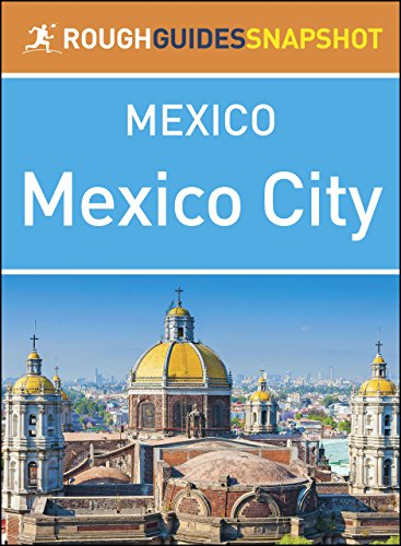 - Mexico City (Rough Guides Snapshot Mexico)