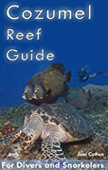 This book is a guide for divers and snorkelers who are interested in diving and  learning about the reefs in Cozumel, Mexico.  Cozumel is one of the premier dive sites in the Caribbean. Cozumel Reef Guide has over 1000 color photos. Dive site...
