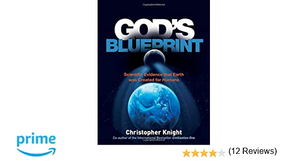 Gods blueprint scientific evidence that the earth was created to gods blueprint scientific evidence that the earth was created to produce humans christopher knight 9781780287492 amazon books malvernweather Image collections