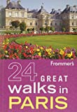 Frommer's 24 Great Walks in Paris, AA Media Ltd Staff, 0470928174