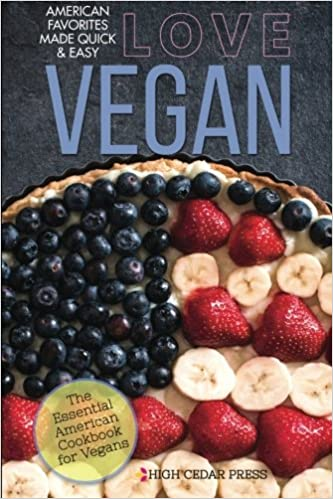 Book Love Vegan: The Essential American Cookbook for Vegans: Volume 1