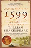 A Year in the Life of William Shakespeare: 1599 by James Shapiro front cover