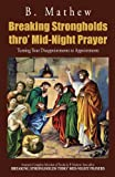 Breaking Strongholds Thro' Mid-Night Prayer, B. Mathew, 1466926635