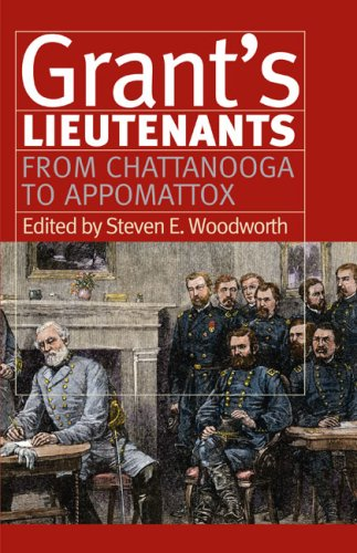 Grant's Lieutenants: From Chattanooga to Appomatox (Modern War Studies)
