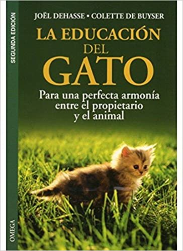 LA EDUCACION DEL GATO GUIAS DEL NATURALISTA-ANIMALES DOMESTICOS-GATOS: Amazon.es: J. DEHASSE, C. BUYSER: Libros