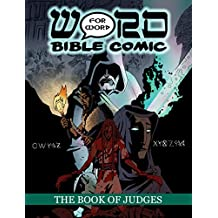 The Book of Judges: Word for Word Bible Comic: World English Bible Translation (The Word for Word Bible Comic)