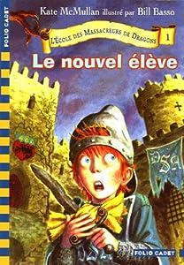 """Afficher """"Ecole des massacreurs de dragons (L') n° 1 Nouvel élève (Le)"""""""