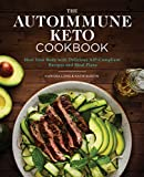 The Autoimmune Keto Cookbook: Heal Your Body with