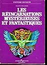 Les Réincarnations mystérieuses et fantastiques (Univers secrets) par Holzer
