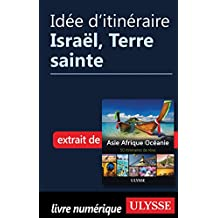 Idée d'itinéraire - Israël, Terre sainte