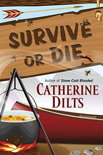 Survive or Die by [Dilts, Catherine]