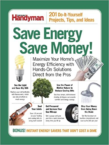 Save energy save money 201 do it yourself projects tips and save energy save money 201 do it yourself projects tips and ideas family handyman 9780762109029 books amazon solutioingenieria Image collections