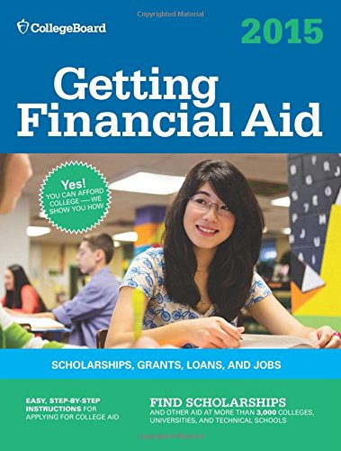 Getting Financial Aid 2015: All-New Ninth Edition (College Board Guide to Getting Financial Aid)