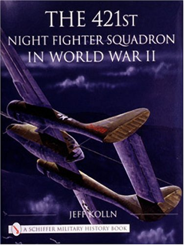 The 421st Night Fighter Squadron: In World War II (Schiffer Military History) ebook