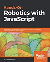 Hands-On Robotics with JavaScript Front Cover