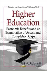 Higher Education: Economic Benefits and an Examination of