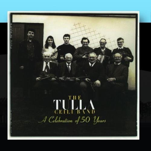 A Celebration of 50 Years by Tulla Ceili Band (Tulla Ceili Band A Celebration Of 50 Years)