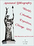 img - for Annotated Bibliography: World's Columbian Exposition, Chicago 1893 book / textbook / text book