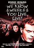 Eddie Izzard: We Know Where You Live - Live!