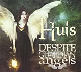 Despite Guardian Angels by Huis