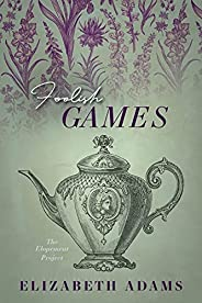 Foolish Games (The Elopement Project) (English Edition)