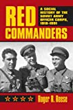 Red Commanders, Roger R. Reese, 0700613978