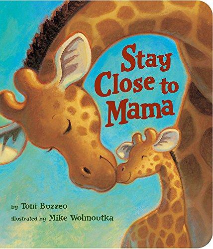 Stay Close to Mama]()