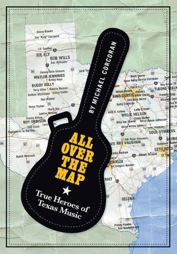 All Over the Map: True Heroes of Texas Music (North Texas Lives of Musician Series)
