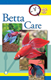 Quick & Easy Betta Care (Quick & Easy (TFH Publications))