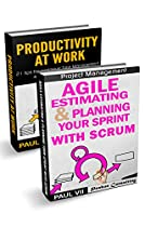 AGILE PRODUCT MANAGEMENT: (BOX SET): AGILE ESTIMATING & PLANNING YOUR SPRINT WITH SCRUM & PRODUCTIVITY 21TIPS (SCRUM, SCRUM MASTER, AGILE DEVELOPMENT, AGILE SOFTWARE DEVELOPMENT)