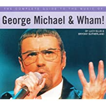 The Complete Guide to the Music of George Michael