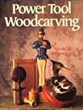 Power Tool Woodcarving, Alan Bridgewater and Gill Bridgewater, 0806987103