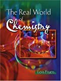 The Real World of Chemistry, Fruen, Lois, 0757510019