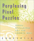 Perplexing Pixel Puzzles, Conceptis Staff and Gordon Peter, 0806936452